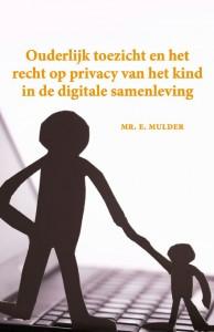 Ouderlijk toezicht en het recht op privacy van het kind in de digitale samenleving